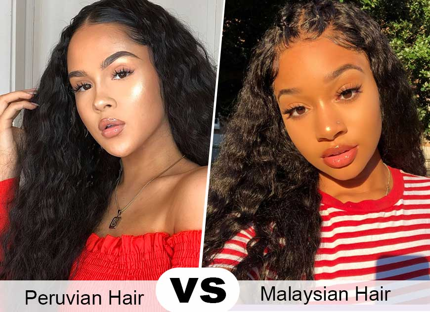 Peruvian Hair vs. Malaysian Hair
